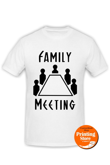 T-shirt Family meeting