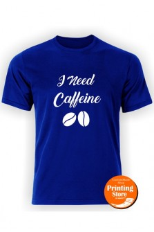 T-shirt I need caffeine