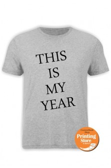 T-shirt This is my year