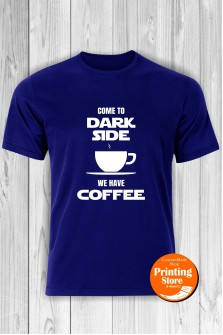 T-shirt Come To Dark Side We Have Caffee Blue
