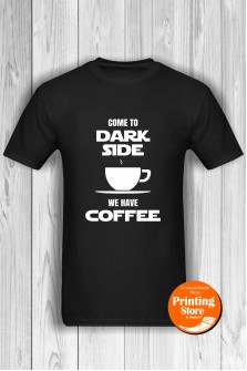 T-shirt Come To Dark Side We Have Caffee Black